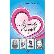Maminky slavných - Pavel Taussig