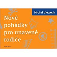 Nové pohádky pro unavené rodiče - Michal Viewegh
