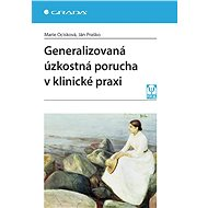 Generalizovaná úzkostná porucha v klinické praxi - Ján Praško