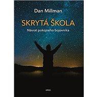 Skrytá škola: Návrat poklidného bojovníka - Dan Millman