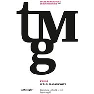 Čtení o T. G. Masarykovi - Lucie Merhautová (ed.)