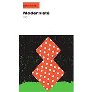 Modernisté - Martin Hilský