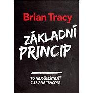 Základní princip - Brian Tracy