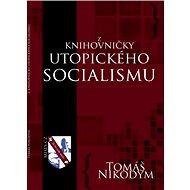 Z knihovničky utopického socialismu - Tomáš Nikodym