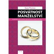 Posvátnost manželství - Elektronická kniha - Thomas Gary