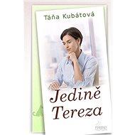 Jedině Tereza - Táňa Kubátová