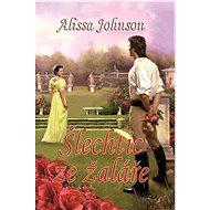 Šlechtic ze žaláře - Alissa Johnson