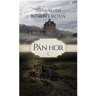 Pán hor I - Hana Marie Körnerová