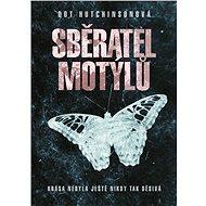 Sběratel motýlů - Dot Hutchison