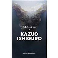 Pohřbený obr - Kazuo Ishiguro