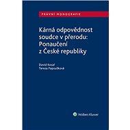 Kárná odpovědnost soudce v přerodu: Ponaučení z České republiky - David Kosař