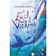 Emily Vichrná a rybí ocas - Liz Kesslerová