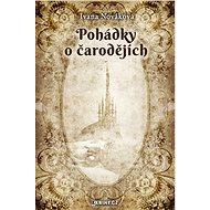 Pohádky o čarodějích - Elektronická kniha - Ivana Nováková