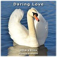 Daring Love - Přemysl Dvořáček