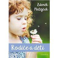 Rodiče a děti - Elektronická kniha - Zdeněk Matějček