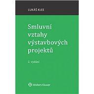 Smluvní vztahy výstavbových projektů - 2. vydání - Lukáš Klee