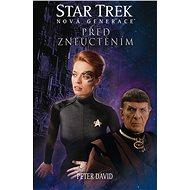 Star Trek: Nová generace: Před zneuctěním - Peter David