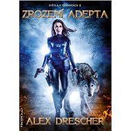 Zrození adepta - Alex Drescher