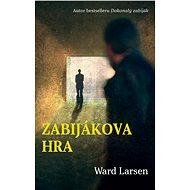 Zabijákova hra - Ward Larsen