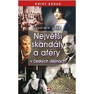 Největší skandály a aféry v českých dějinách - Vladimír Liška