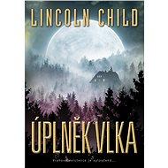 Úplněk vlka - Lincoln Child