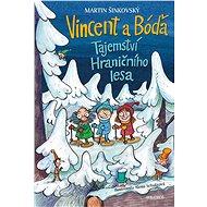 Vincent a Bóďa - Tajemství Hraničního lesa - Martin Šinkovský