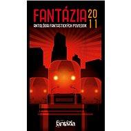 Fantázia 2011 – antológia fantastických poviedok - Ivan Pullman