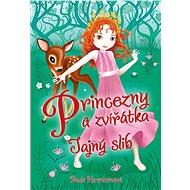 Princezny a zvířátka: Tajný slib - Sharon Tancredi