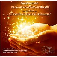 Tajomstvo bohatého života ... alebo Chudoba je duševná choroba - Grateful Emily