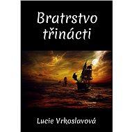 Bratrstvo třinácti - Lucie Vrkoslavová