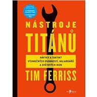 Nástroje titánů - Elektronická kniha - Timothy Ferriss
