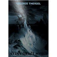 Stíny dračí mysli - Valerie Theriel