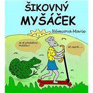 Šikovný Myšáček - Marie Němcová