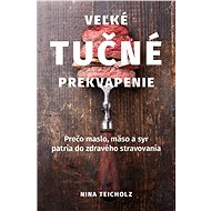 Veľké tučné prekvapenie - Nina Teicholz