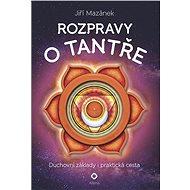 Rozpravy o tantře - Jiří Mazánek