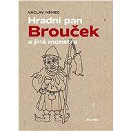 Hradní pan Brouček a jiná monstra - Václav Němec