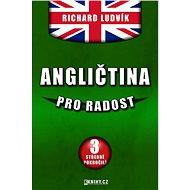 Angličtina pro radost III. - Elektronická kniha ze série Angličtina pro radost, Richard Ludvík