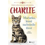Charlie - mačiatko, ktoré zachránilo život - Sheila Norton