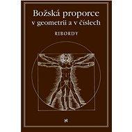 Božská proporce v geometrii a číslech - Léonard Ribordy