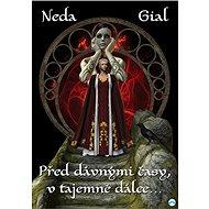 Před dávnými časy, v tajemné dálce - Neda Gial