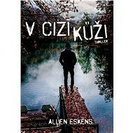 V cizí kůži - Allen Eskens