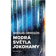 Modrá světla Jokohamy - Nicolás Obregón