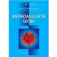 Antikoagulační léčba - Jaromír Chlumský, kolektiv a