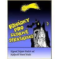 Pohádky pro zlobivé strašidýlko - Štěpán Podešt, ml.