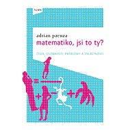 Matematiko, jsi to ty? - Adrian Paenza
