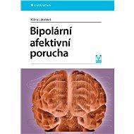 Bipolární afektivní porucha - Klára Látalová