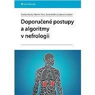 Doporučené postupy a algoritmy v nefrologii - Ondřej Viklický, Vladimír Tesař, Sylvie Dusilová Sulková, kolektiv a