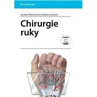 Chirurgie ruky - Jaroslav Pilný, Roman Slodička, kolektiv a