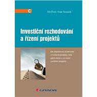 Investiční rozhodování a řízení projektů - Jiří Fotr, Ivan Souček