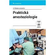 Praktická anesteziologie - Jiří Málek, kolektiv a